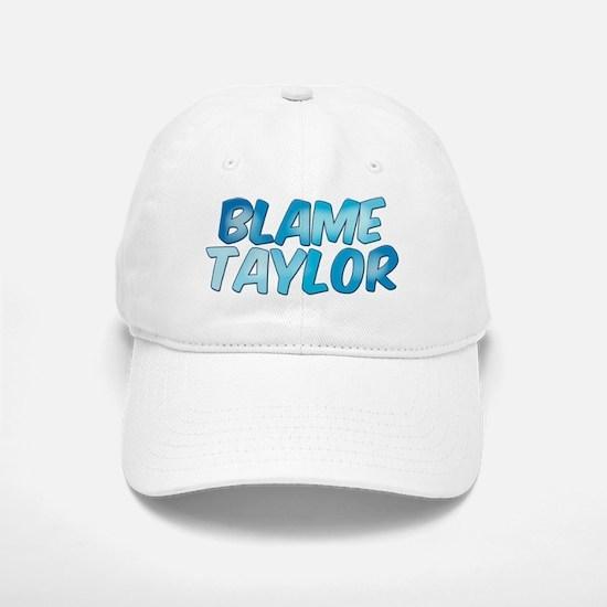 Blame Taylor Baseball Baseball Cap
