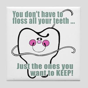 Keep Flossing! Dentist Tile Coaster