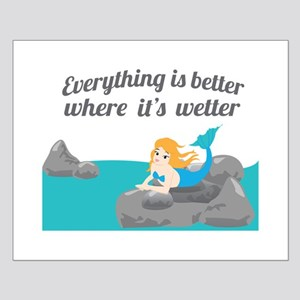 Everything Is Better Where Its Wetter Posters