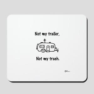 Not my trailer Mousepad
