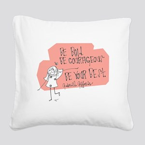 Be Bold Square Canvas Pillow