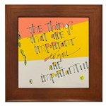 Theyre Important! Framed Tile