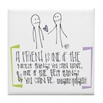 Gift of Friendship Tile Coaster