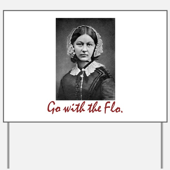 Go With Florence Nightingale! Yard Sign