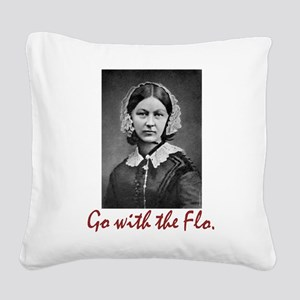 Go With Florence Nightingale! Square Canvas Pillow