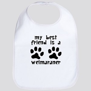 My Best Friend Is A Weimaraner Bib