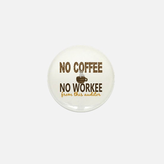 Auditor No Coffee No Workee Mini Button
