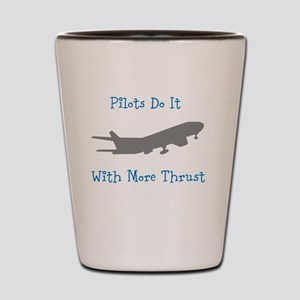 pilots do it with more thrust Shot Glass