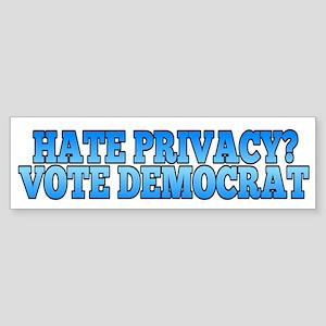 Hate Privacy? Vote Democrat Bumper Sticker