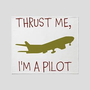 Thrust Me, Im A Pilot Throw Blanket