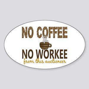 Auctioneer No Coffee No Workee Sticker (Oval)