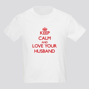 Keep Calm and Love your Husband T-Shirt