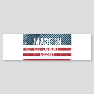 Made in Poplar Bluff, Missouri Bumper Sticker