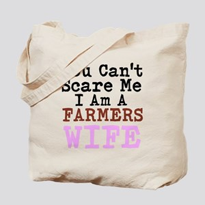 You Cant Scare me I am a Farmers Wife Tote Bag