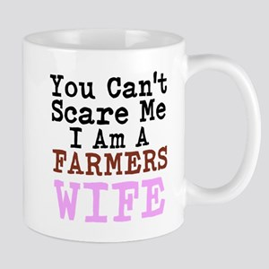 You Cant Scare me I am a Farmers Wife Mugs