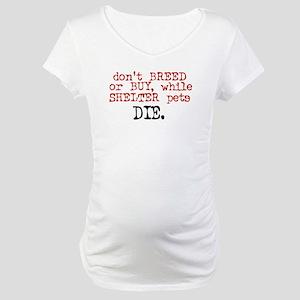 Don't Shop Adopt - Maternity T-Shirt