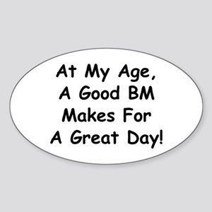 A Good BM Makes For A Great Day Sticker