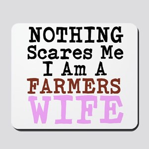 Nothing Scares Me I am a Farmers Wife Mousepad