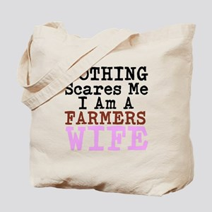 Nothing Scares Me I am a Farmers Wife Tote Bag
