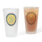 Its The Sun Drinking Glass