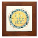 Its The Sun Framed Tile