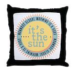 Its The Sun Throw Pillow