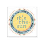 Its The Sun Sticker