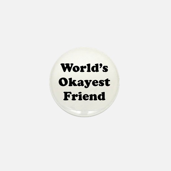 World's Okayes Friend Mini Button