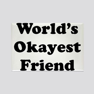 World's Okayes Friend Magnets