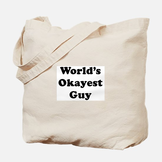 World's Okayest Guy Tote Bag