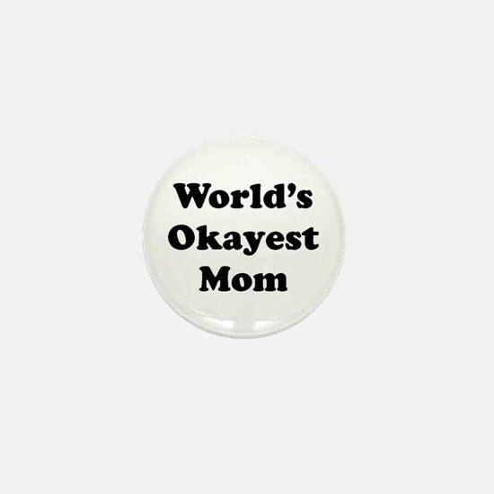 World's Okayest Mom Mini Button