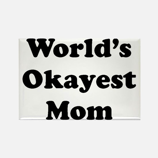 World's Okayest Mom Magnets