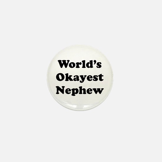 World's Okayest Nephew Mini Button