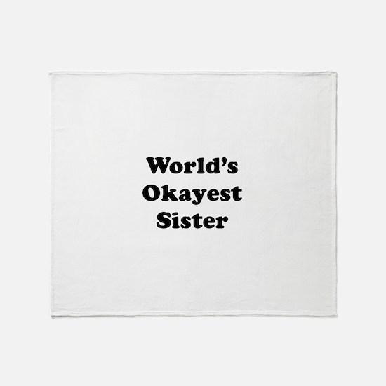 World's Okayest Sister Throw Blanket