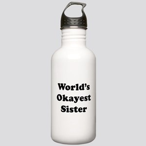 World's Okayest Sister Water Bottle
