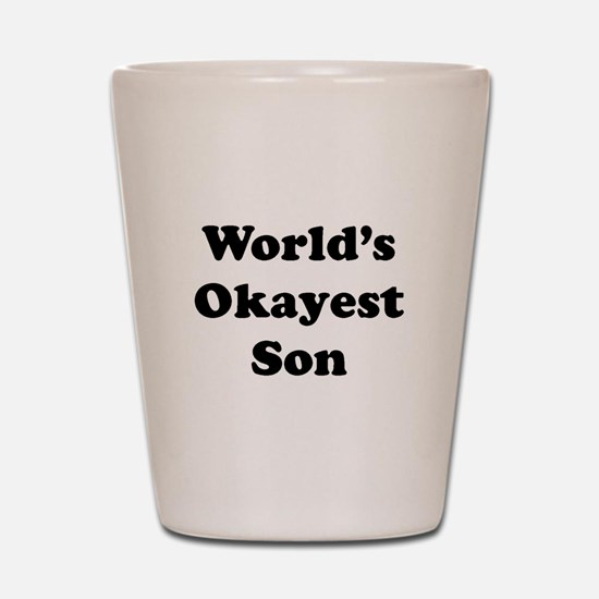 World's Okayest Son Shot Glass