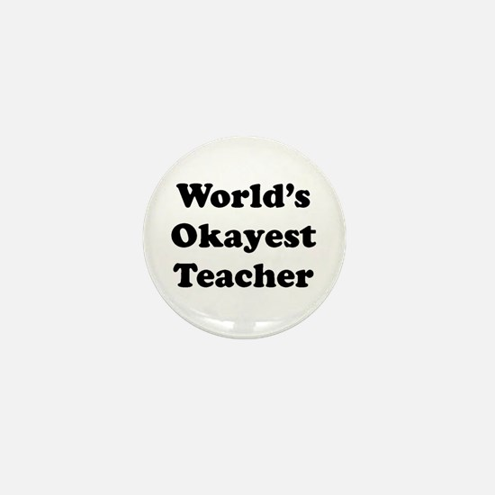 World's Okayest Teacher Mini Button
