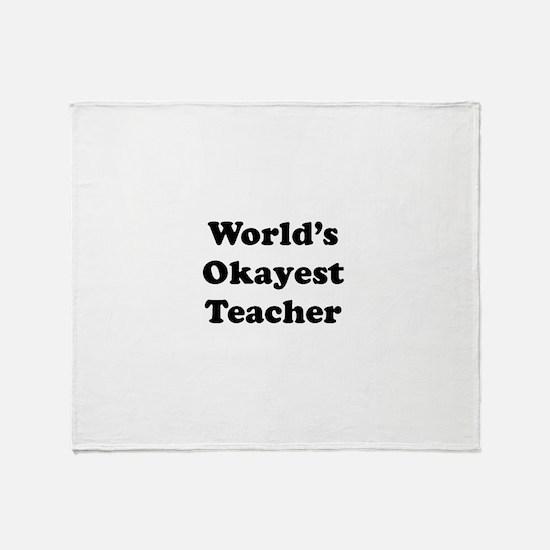 World's Okayest Teacher Throw Blanket