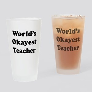 World's Okayest Teacher Drinking Glass