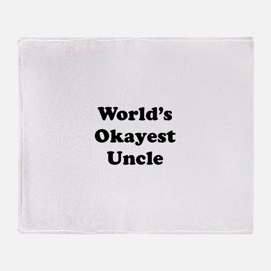 World's Okayest Uncle Throw Blanket