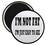 I'm Not Fat, I'm Easy To Se 2.25