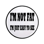I'm Not Fat, I'm Easy To See 3.5