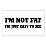 I'm Not Fat, I'm Easy To Sticker (Rectangle 10 pk)