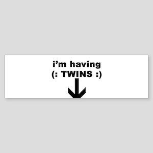 I'M HAVING TWINS Bumper Sticker