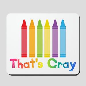 Thats Cray Mousepad