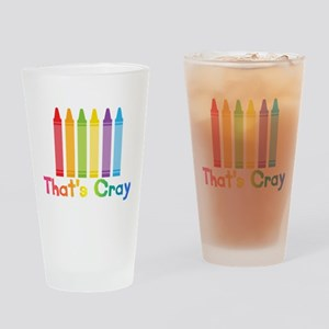 Thats Cray Drinking Glass