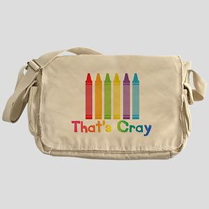 Thats Cray Messenger Bag