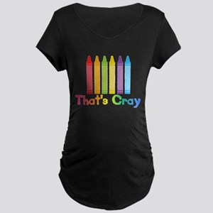 Thats Cray Maternity T-Shirt