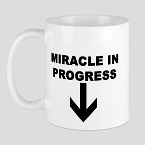MIRACLE IN PROGRESS Mug
