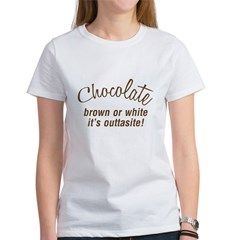 Chocolate Is Outtasite Women's T-Shirt